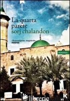 QUARTA PARETE (LA) - CHALANDON SORJ