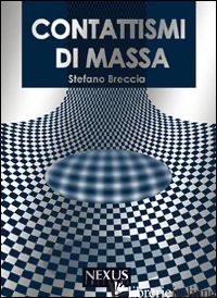 CONTATTISMI DI MASSA - BRECCIA STEFANO; BOSCO T. (CUR.)