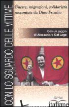 CON LO SGUARDO DELLE VITTIME. GUERRE, MIGRAZIONI, SOLIDARIETA' RACCONTATE DA DIN - CROTONE A. M. (CUR.); GALIENI S. (CUR.)