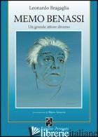 MEMO BENASSI. UN GRANDE ATTORE DIVERSO - BRAGAGLIA LEONARDO; PRETOLANI P. (CUR.)