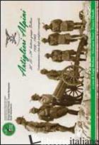 ARTIGLIERI ALPINI. 22°, 23° E 24° BATTERIE GRUPPO BELLUNO 1938-1943. TESTIMONIAN - MELLONI L.; VINCI G.; ORSELLI F.