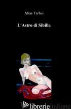 ASTRO DI SIBILLA (L') - TARHUI ALIAS