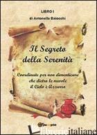 SEGRETO DELLA SERENITA' (IL) - BAIOCCHI ANTONELLA