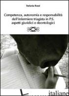 COMPETENZA, AUTONOMIA E RESPONSABILITA' DELL'INFERMIERE TRIAGISTA IN P.S., ASPET - ROSSI STEFANIA