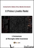 PRIMO LIVELLO REIKI (IL) - ZURLINI ANDREA; OLIVA STEFANO; COLOMBARDO MARELLA