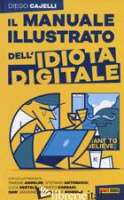 MANUALE ILLUSTRATO DELL'IDIOTA DIGITALE (IL) - CAJELLI DIEGO