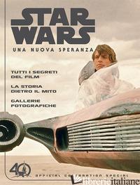 NUOVA SPERANZA. STAR WARS. OFFICIAL CELEBRATION SPECIAL (UNA) -