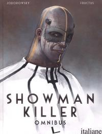 SHOWMAN KILLER. OMNIBUS - JODOROWSKY ALEJANDRO; FRUCTUS NICOLAS; MACCARONI S. (CUR.)