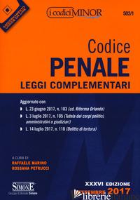 CODICE PENALE. LEGGI COMPLEMENTARI. EDIZ. MINOR - MARINO R. (CUR.); PETRUCCI R. (CUR.)