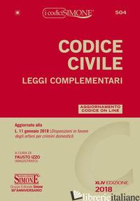 CODICE CIVILE. LEGGI COMPLEMENTARI. CON CON AGGIORNAMENTO ONLINE - IZZO F. (CUR.)