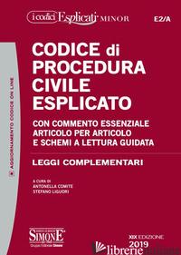 CODICE DI PROCEDURA CIVILE ESPLICATO. CON COMMENTO ESSENZIALE ARTICOLO PER ARTIC - COMITE A. (CUR.); LIGUORI S. (CUR.)