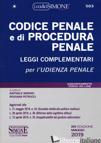 CODICE PENALE E DI PROCEDURA PENALE. LEGGI COMPLEMENTARI - MARINO R. (CUR.); PETRUCCI R. (CUR.)