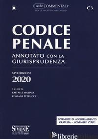 CODICE PENALE. ANNOTATO CON LA GIURISPRUDENZA - MARINO R. (CUR.); PETRUCCI R. (CUR.)