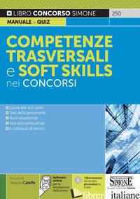 COMPETENZE TRASVERSALI E SOFT SKILLS NEI CONCORSI. CON SOFTWARE DI SIMULAZIONE - CAIAFFA ALESSIO