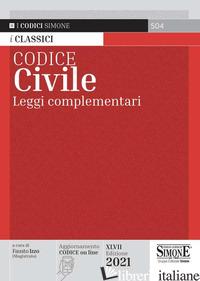 CODICE CIVILE. LEGGI COMPLEMENTARI - IZZO F. (CUR.)