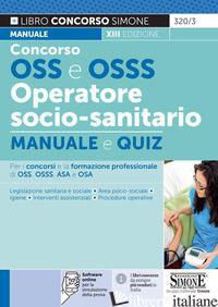 CONCORSO OSS E OSSS OPERATORE SOCIO-SANITARIO. MANUALE E QUIZ. CON SOFTWARE DI S - AA.VV.