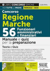 CONCORSO REGIONE MARCHE. 56 FUNZIONARI AMMINISTRATIVI E FINANZIARI. MANUALE E QU - AA.VV.