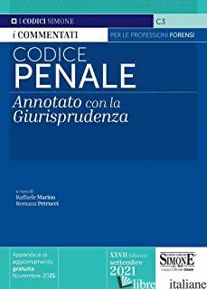 CODICE PENALE. ANNOTATO CON LA GIURISPRUDENZA. APPENDICE DI AGGIORNAMENTO GRATUI - MARINO R. (CUR.); PETRUCCI R. (CUR.)