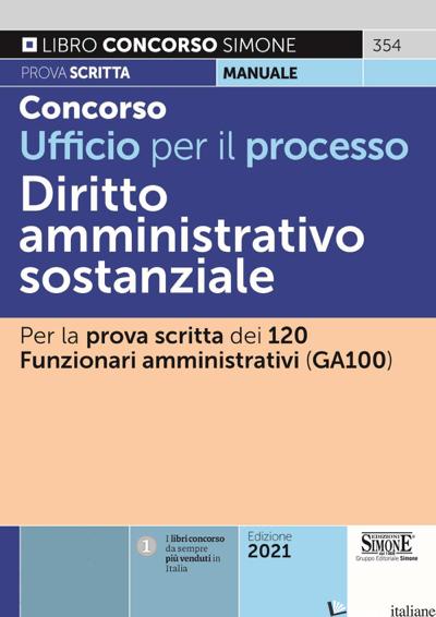 CONCORSO UFFICIO PER IL PROCESSO DIRITTO AMMINISTRATIVO SOSTANZIALE - 354