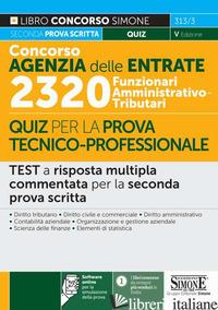 CONCORSO AGENZIA DELLE ENTRATE. 2320 FUNZIONARI AMMINISTRATIVO-TRIBUTARI. QUIZ P - 313/3