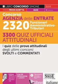 CONCORSO AGENZIA DELLE ENTRATE. 2320 FUNZIONARI AMMINISTRATIVO-TRIBUTARI. 3300 Q - 313/E