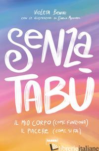 SENZA TABU'. IL MIO CORPO (COME FUNZIONA). IL PIACERE (COME SI FA) - BENINI VIOLETA