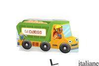 SUL CAMION. I LIBRI CON LE RUOTE XL. EDIZ. A COLORI -