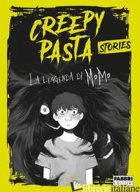 LEGGENDA DI MOMO. CREEPY PASTA (LA) - NICASTRO DANIELE