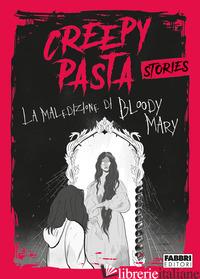 MALEDIZIONE DI BLOODY MARY. CREEPY PASTA (LA) - GOZZI BARBARA