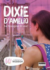 DIXIE D'AMELIO HA BISOGNO DI ME! - AA.VV.