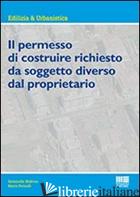 PERMESSO DI COSTRUIRE RICHIESTO DAL SOGGETTO DIVERSO DAL PROPRIETARIO (IL) - PETRULLI MARIO; MAFRICA ANTONELLA