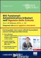 892 FUNZIONARI AMMINISTRATIVO-TRIBUTARI NELL'AGENZIA DELLE ENTRATE. PREPARARSI A - COTRUVO GIUSEPPE