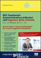 892 FUNZIONARI AMMINISTRATIVO-TRIBUTARI NELL'AGENZIA DELLE ENTRATE. QUIZ DI LOGI - COTRUVO GIUSEPPE