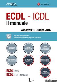 ECDL-ICDL. IL MANUALE - FORMATICA (CUR.)