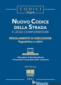 NUOVO CODICE DELLA STRADA E LEGGI COMPLEMENTARI - AA.VV.