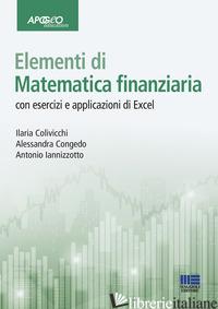 ELEMENTI DI MATEMATICA FINANZIARIA - COLIVICCHI ILARIA; CONGEDO ALESSANDRA; IANNIZZOTTO ANTONIO