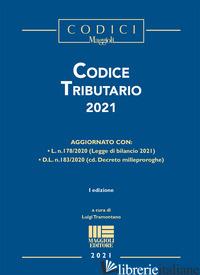 CODICE TRIBUTARIO 2021 - TRAMONTANO LUIGI