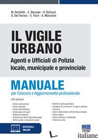 VIGILE URBANO. MANUALE PER AGENTI E UFFICIALI DI POLIZIA LOCALE, MUNICIPALE E PR - AA.VV.
