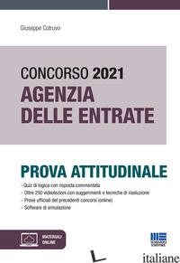 CONCORSO AGENZIA DELLE ENTRATE 2021. PROVA ATTITUDINALE. CON ESPANSIONE ONLINE.  - COTRUVO GIUSEPPE