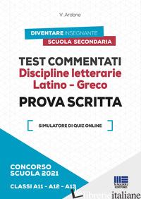 CONCORSO SCUOLA 2021. TEST COMMENTATI. DISCIPLINE LETTERARIE. LATINO-GRECO. PROV - ARDONE VIOLA