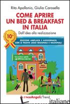 COME APRIRE UN BED & BREAKFAST IN ITALIA. DALL'IDEA ALLA REALIZZAZIONE. NUOVA ED - APOLLONIO RITA; CAROSELLA GIULIA