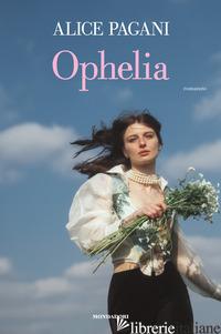 OPHELIA - PAGANI ALICE