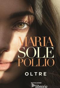 OLTRE - POLLIO MARIASOLE