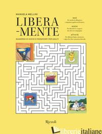 LIBERA-MENTE. EDIZ. A COLORI - MELLINI MANUELA
