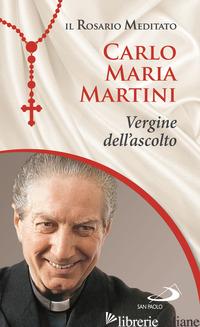 VERGINE DELL'ASCOLTO - MARTINI CARLO MARIA