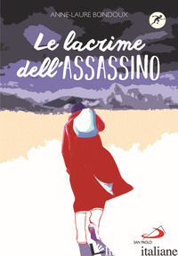 LACRIME DELL'ASSASSINO (LE) - BONDOUX ANNE-LAURE