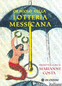 ORACOLO DELLA LOTTERIA MESSICANA. CON 54 CARTE - COSTA MARIANNE