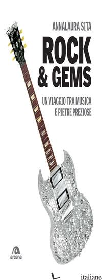 ROCK & GEMS. UN VIAGGIO TRA MUSICA E PIETRE PREZIOSE - SITA ANNALAURA