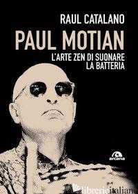 PAUL MOTIAN. L'ARTE ZEN DI SUONARE LA BATTERIA - CATALANO RAUL