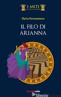 FILO DI ARIANNA (IL) - FERRAMOSCA ILARIA